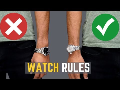 5 Watch Rules ALL MEN Should Follow | STOP Wearing Your Watches WRONG!