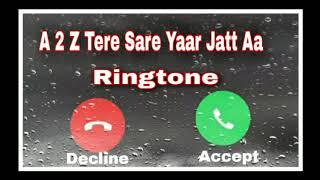 A 2 Z Tere Sare Yaar Jatt Aa Ringtone    @ Abhi M Creation