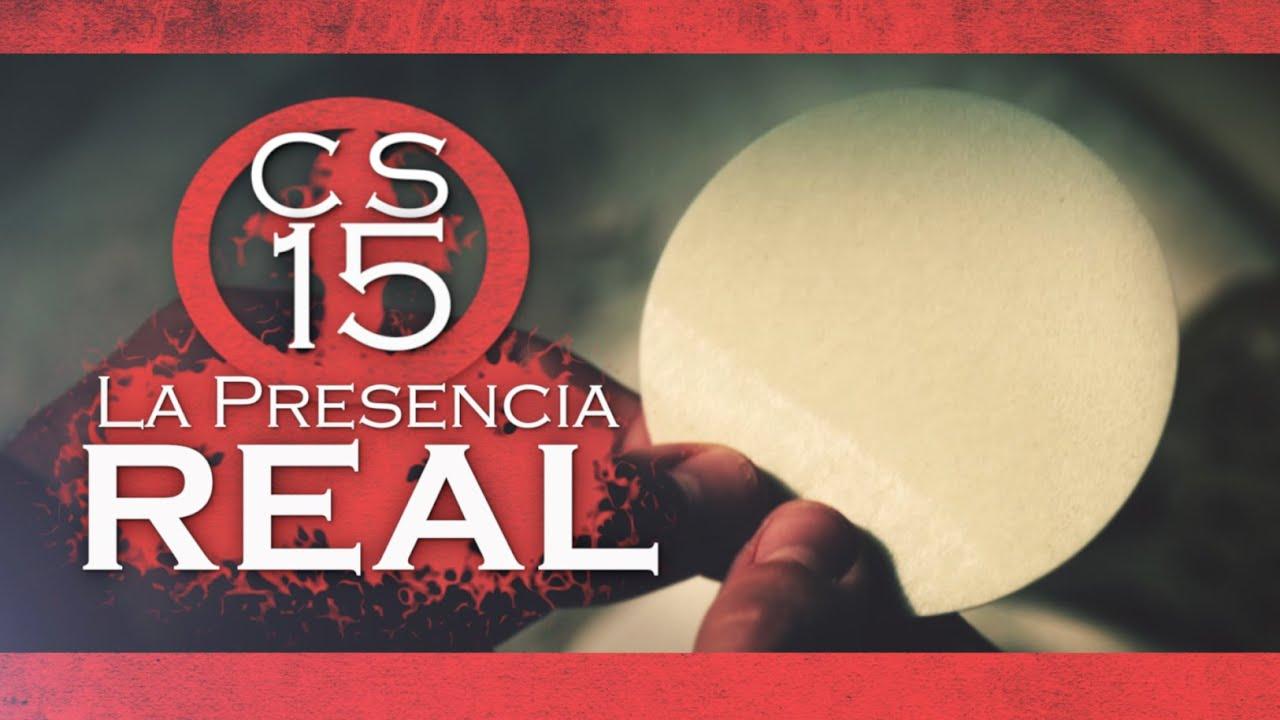 CS 15 - La Presencia Real