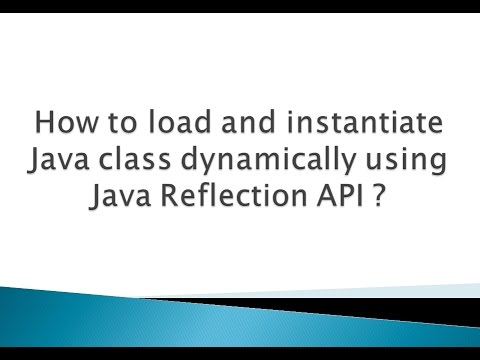 How to load and instantiate Java class dynamically using Java Reflection API ?