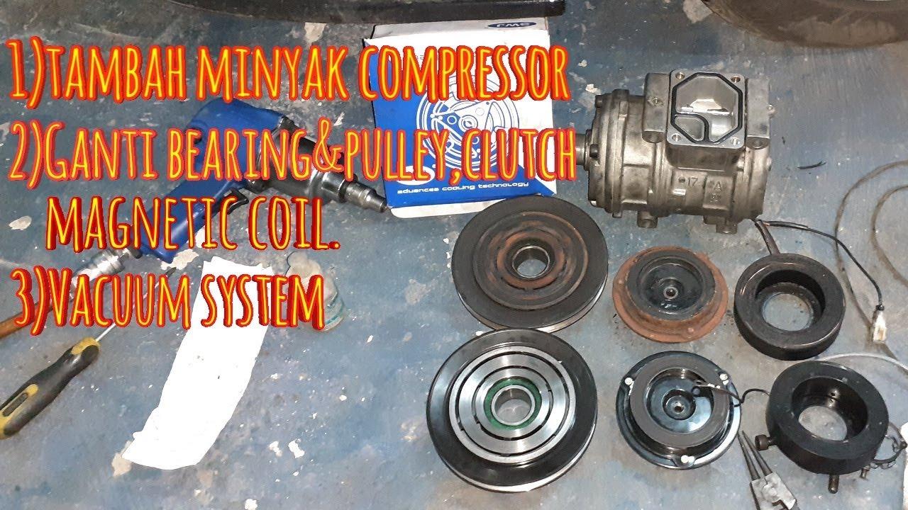 Cara tambah minyak compressor dan ganti bearingpulley ...