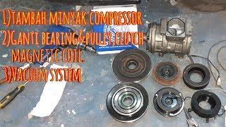 Cara tambah minyak compressor dan ganti bearing&pulley, magnatic coil, clutch aircond