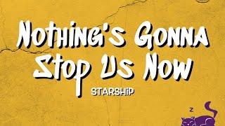 Nothing's Gonna Stop Us Now - Starship (Lyrics)