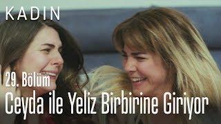 Ceyda ile Yeliz birbirine giriyor - Kadın 29. Bölüm