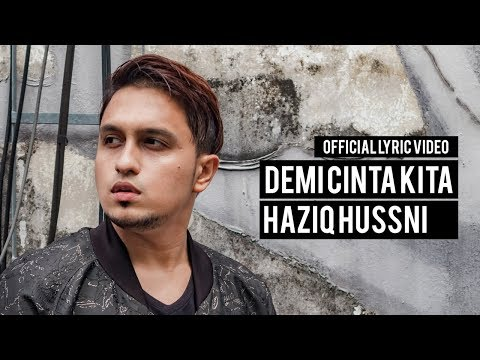 HAZIQ HUSSNI - Demi Cinta Kita (Official Lyric Video)