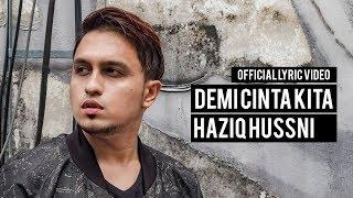 Gambar cover HAZIQ HUSSNI - Demi Cinta Kita (Official Lyric Video)