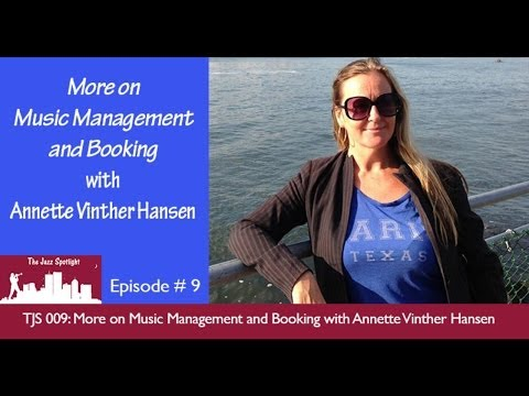 The Jazz Spotlight Podcast - 009: More on Music Management and Booking with Annette Vinther Hansen