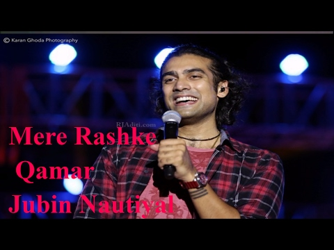Mere Rashke Qamar Full Song Jubin Nautiyal   Latest Song 2017