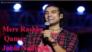 Mere Rashke Qamar Full Song Jubin Nautiyal | Latest Song 2017 mp3