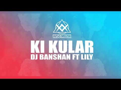 DJ Banshan - Ki Kular Ft Lily (original Mix)