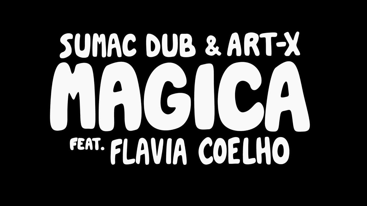 Download Sumac Dub & Art-X - Magica feat. Flavia Coelho [Lyrics Video]
