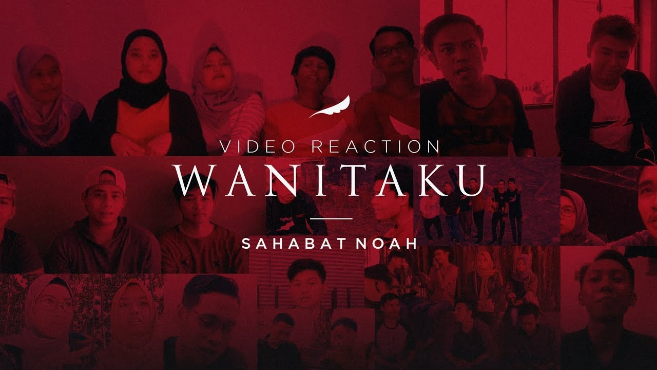 Tentang WANITAKU - NOAH (Video Reaction) | Sahabat NOAH