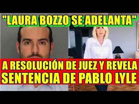LAURA BOZZO SE ADELANTA A RESOLUCIÓN DE JUEZ Y REVELA SENTENCIA DE PABLO LYLE thumbnail
