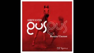 Gus Gus – Airwaves (UV Remix)