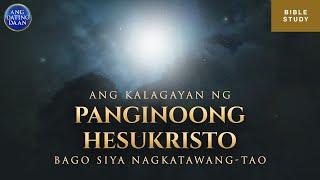 Download lagu Ang Kalagayan ng Panginoong Hesukristo Bago Siya Nagkatawang-tao