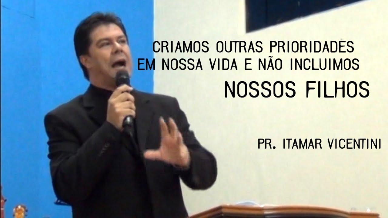 PR. ITAMAR VICENTINI: Criamos outras prioridades e esquecemos de incluir NOSSOS FILHOS