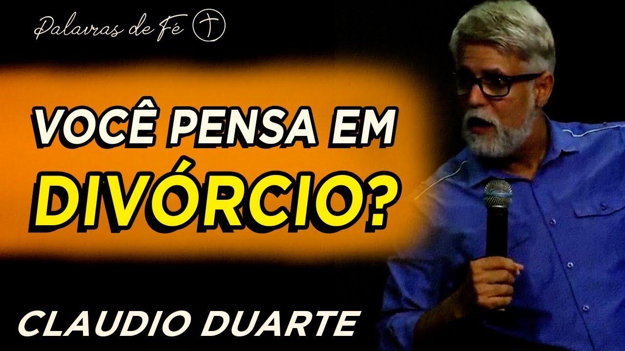 Cláudio Duarte - Você pensa em Divórcio? | Palavras de Fé