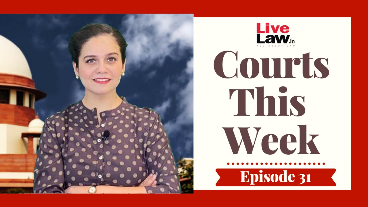 Download Courts This Week- A Weekly Round Of Important Legal Developments In The Country [Episode-31]