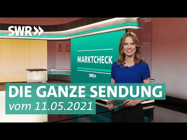 Sendung vom 11. Mai 2021 | Marktcheck SWR