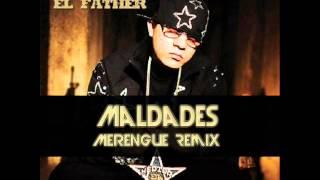 Hector El Father - Maldades (Merengue Remix) (Adrián Gutiérrez) Junio 2013