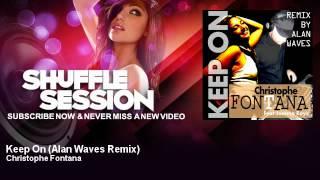 Christophe Fontana - Keep On - Alan Waves Remix - feat. Joanna Rays - ShuffleSession