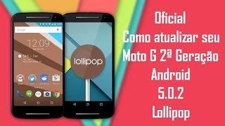 Oficial Como atualizar seu Moto G 2ª Geração para o Android 5.0.2 Lollipop