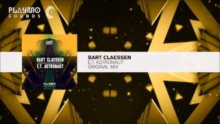 Bart Claessen - E.T. Astronaut (Original Mix)