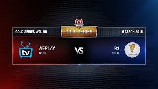 WEPLAY vs BS Week 5 Match 5 WGL RU Season II 2015-2016. Gold Series Group Round