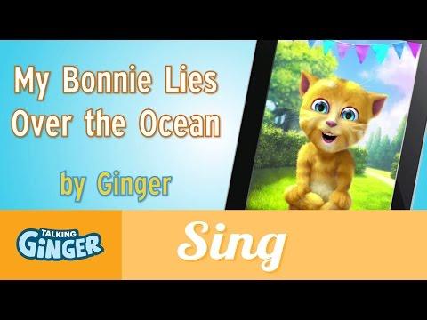 Talking Ginger Sings - My Bonnie Lies Over the Ocean