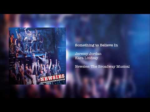 Newsies: The Broadway Musical - Something to Believe In