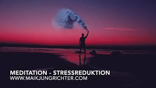 Meditation - Stressreduktion - Maik Jungrichter. Finde wieder deine Mitte