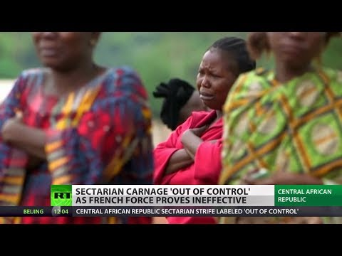 Central African Carnage: Kids beheaded as ethnic violence 'out of control'