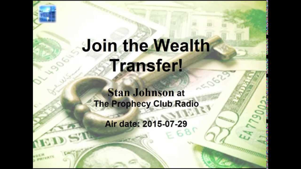 Join The Wealth Transfer Stan Johnson At Prophecy Club Radio