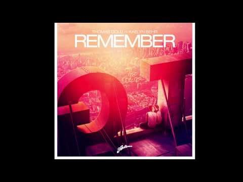 Thomas Gold Ft. Kaelyn Behr - Remember (Original Mix)