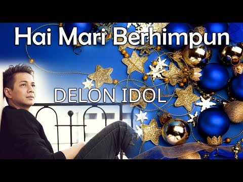 Hai Mari Berhimpun - Delon Idol + lirik Mp3