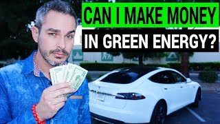 Can I Make Money in Green Energy: from Electric Cars to Solar Panels