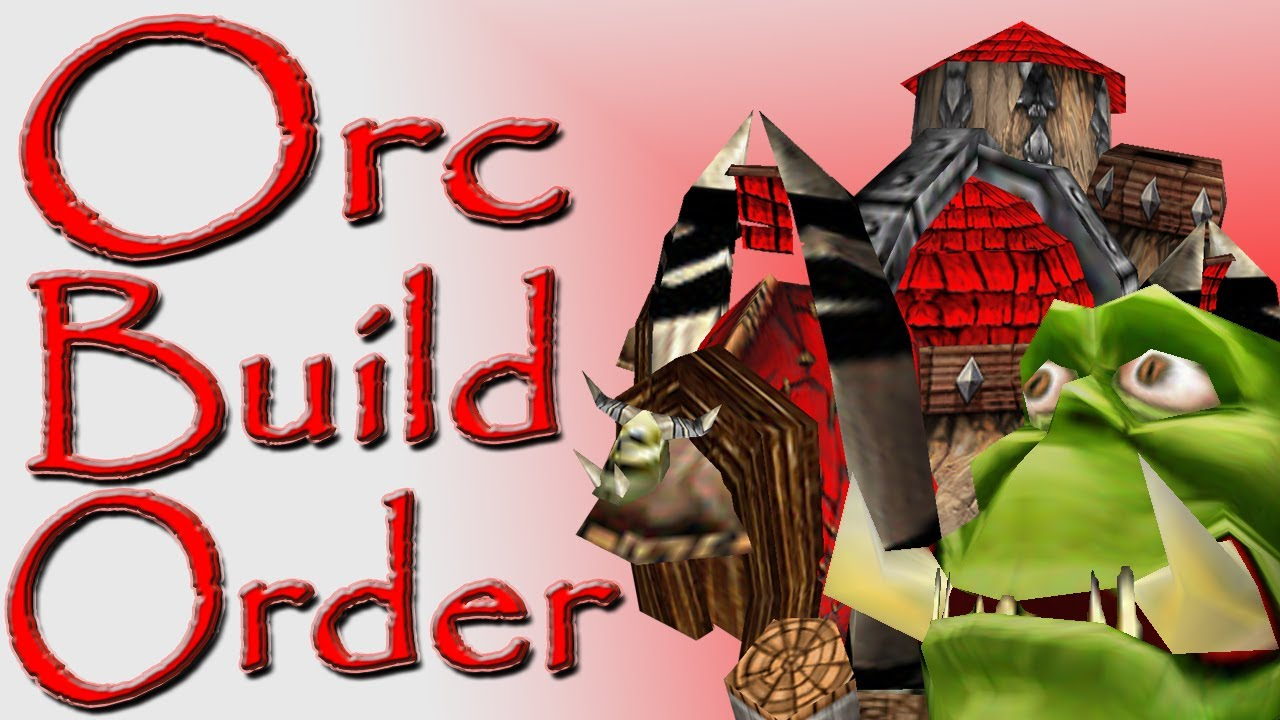 Warcraft 3 Orc Build Order Guide