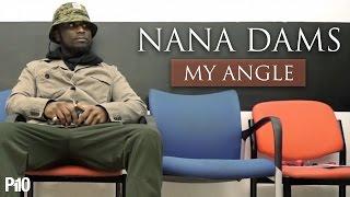 P110 - Nana Dams - My Angle (Prod. By Carns hill x Shomokeh) [Music Video]