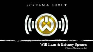 Will I.am & Britney Spears - Scream and Shout (FlameMakers edit)