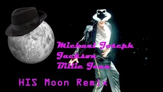 Michael Jackson --  Billie Jean HIS Moon  Remix (Hit + Instrumental Song Moon Remix)