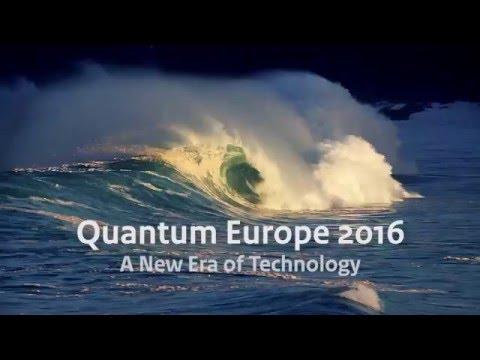 A new era in technology  - Quantum Europe 2016