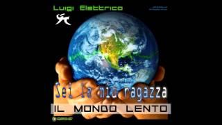 16 - Luigi Elettrico - Sei la mia ragazza