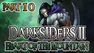 Darksiders 2 Part 10 Heart of the Mountain