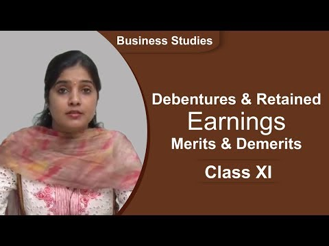 [Full Video] Debentures and Retained Earnings Merits and Demerits Class XI Bus. Stud. by Ruby Singh