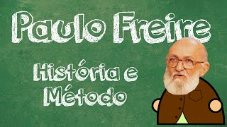 Paulo Freire - História e Método
