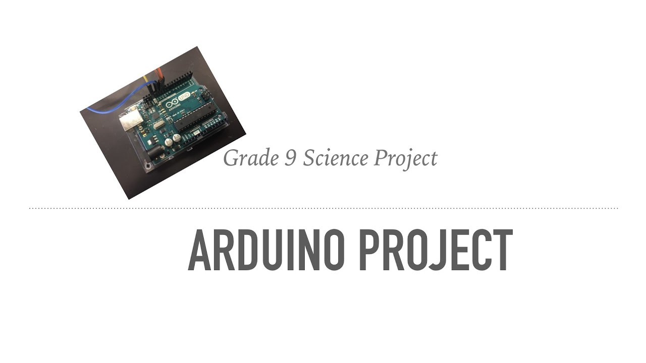 Arduino Project | Grade 9 Science Project - YouTube