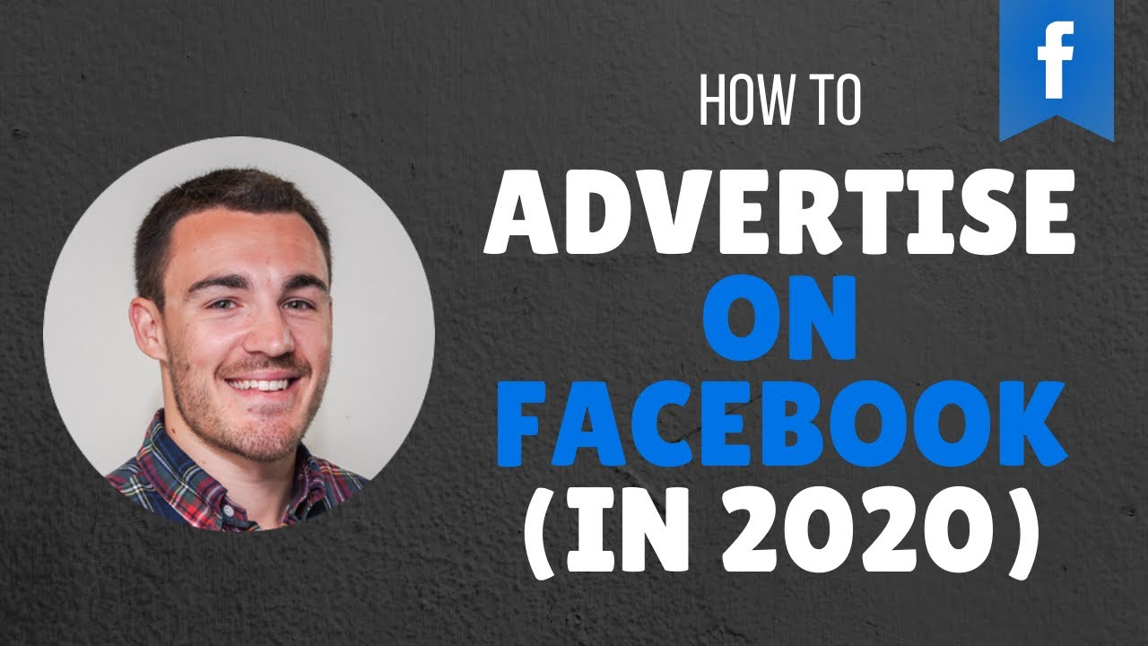 HOW TO ADVERTISE ON FACEBOOK IN 2019 - FACEBOOK ADS FOR BEGINNERS