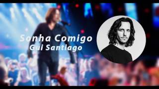ROCK STORY: Gui Santiago - Sonha Comigo