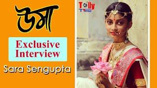 Sara Sengupta | Exclusive Interview | Uma | Jisshu | Srijit | Srabanti | Sayantika