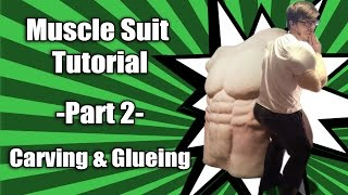 Download Video Muscle Suit Tutorial - Part 2 - Carving and Glueing MP3 3GP MP4
